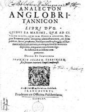 Analecton Anglobritannicon libri duo,... ad Normanni adventum...