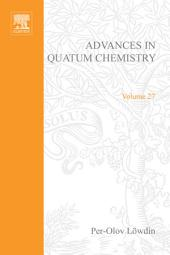 Advances in Quantum Chemistry: Volume 27
