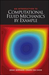 An Introduction to Computational Fluid Mechanics by Example: Edition 2