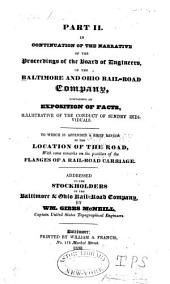 Narrative of the Proceedings of the Board of Engineers, of the Baltimore and Ohio Rail Road Company: From Its Organization to Its Dissolution, Together with an Exposition of Facts, Illustrative of the Conduct of Sundry Individuals
