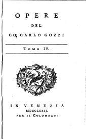 Opere del Co: Carlo Gozzi: Volume 4