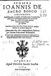 Sphaera Ioannis de Sacro Bosco emendata: cum additionibus in margine, [et] indice rerum [et] locorum memorabilium, [et] familiarissimis scholijs