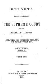 Reports of Cases Determined in the Supreme Court of the State of Illinois: Volume 23