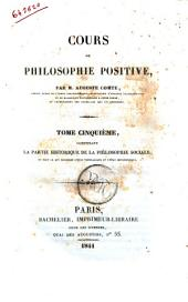 Cours de philosophie positive par Auguste Comte: La partie historique de la philosophie sociale, en tout ce qui concerne l'état théologique et l'état métaphisique, Volume5