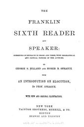 The Franklin Sixth Reader and Speaker: Consisting of Extracts in Prose and Verse, with Biographical and Critical Notices of the Authors