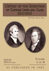 History of the Expedition of Captains Lewis and Clark: Volume 1