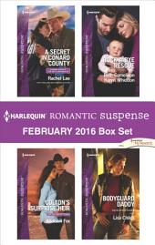 Harlequin Romantic Suspense February 2016 Box Set: A Secret in Conard County\Colton's Surprise Heir\Guarding Eve\Claiming Caleb\Bodyguard Daddy