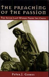 The Preaching of the Passion: The Seven Last Words from the Cross