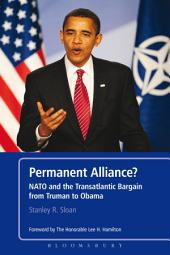 Permanent Alliance?: NATO and the Transatlantic Bargain from Truman to Obama