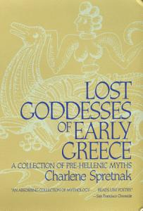 Lost Goddesses of Early Greece PDF