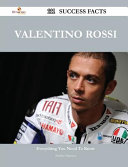 Valentino Rossi 111 Success Facts - Everything You Need to Know about Valentino Rossi