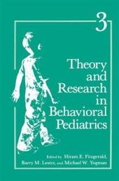 Theory and Research in Behavioral Pediatrics: Volume 3