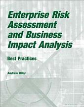Enterprise Risk Assessment and Business Impact Analysis:: Best Practices
