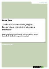 """""""Underachievement von Jungen - Perspektiven eines internationalen Diskurses"""": Eine Ausarbeitung zu Margrit Stamms Aufsatz in der Zeitschrift für Erziehungswissenschaft"""