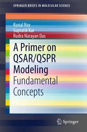 A Primer on QSAR/QSPR Modeling: Fundamental Concepts