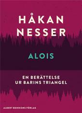Alois: En berättelse ur Barins triangel