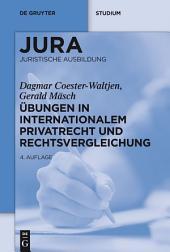 Übungen in Internationalem Privatrecht und Rechtsvergleichung: Ausgabe 4