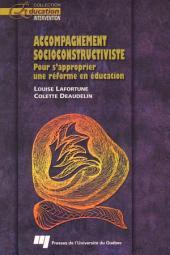 Accompagnement socioconstructiviste: Pour s'approprier une réforme en éducation