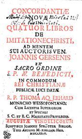 Concordantiae novae in quatuor libros de Imitatione Christi, ad mentem sui auctoris ven. Joannis Gersenis ex sacro ordine S.P.N. Benedicti, in commodum rei Christianae publicae luci datae
