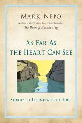 As Far As The Heart Can See Book PDF