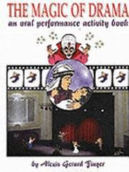 The Magic Of Drama An Oral Performance Activity Book Book PDF