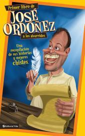 Primer libro de José Ordóñez a los aburridos: Una recopilación de sus historias y mejores chistes