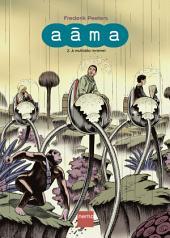 Aâma -: A multidão invisível, Volume 2