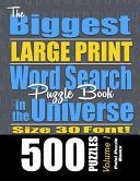 The Biggest Large Print Word Search Puzzle Book in the Universe