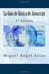 La Guía Básica de Javascript: 2ª Edición