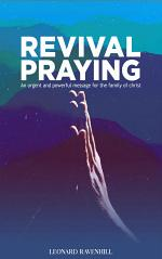 Revival Praying: An Urgent and Powerful Message for the Family of Christ