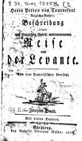 Beschreibung einer auf königlichen Befehl unternommenen Reise nach der Levante: Aus dem Französischen übersetzt. 2
