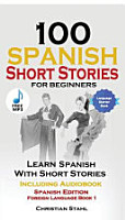 100 Spanish Short Stories for Beginners Learn Spanish with Stories Including Audio PDF