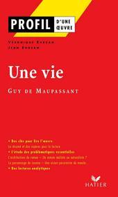 Profil - Maupassant (Guy de) : Une vie: Analyse littéraire de l'oeuvre
