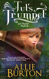 Tut's Trumpet: Soul Warriors Book 2