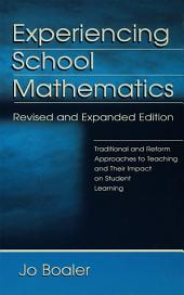 Experiencing School Mathematics: Traditional and Reform Approaches To Teaching and Their Impact on Student Learning, Revised and Expanded Edition