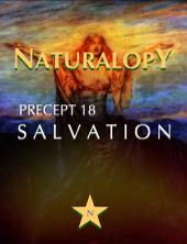 Naturalopy Precept 18: Salvation