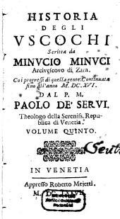 Opere: Diuisa in sei Volumi, come si vede nella Tauola. Historia Degli Vscochi. 5