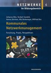 Kommunales Netzwerkmanagement: Forschung, Praxis, Perspektiven