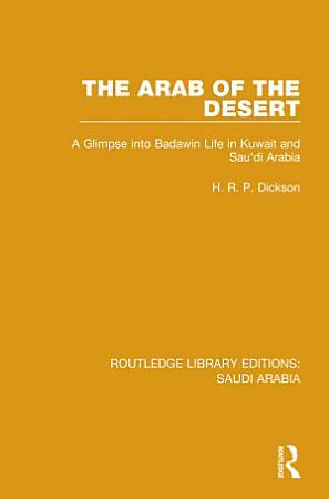 The Arab of the Desert  RLE Saudi Arabia  PDF