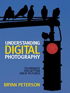 Understanding Digital Photography Book
