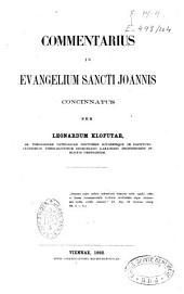 Commentarius in Evangelium Sancti Joannis concinnatus