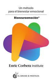 Bioneuroemoción: Un método para el bienestar emocional
