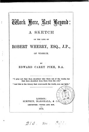 Work here  rest beyond  a sketch of the life of R  Wherry