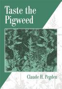 Taste the Pigweed