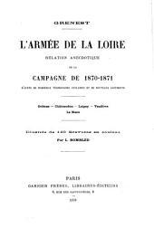 L'Armée de la Loire: relation anecdotique de la campagne de 1870-1871 d'après de nombreux témoignages oculaires et de nouveaux documents