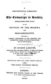 A Circumstantial Narrative of the Campaign in Russia: Embellished with Plans of the Battles of the Moskwa and Malo-Jaroslavitz ...
