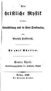 Die christliche Mystik in ihrer Entwickelung und in ihren Denkmalen: Band 1
