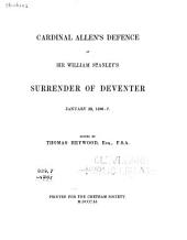 Cardinal Allen's Defence of Sir William Stanley's Surrender of Deventer, January 29, 1586-7