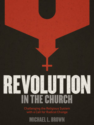Revolution in the Church  Challenging the Religious System with a Call for Radical Change