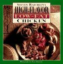 Steven Raichlen's High-flavor, Low-fat Chicken